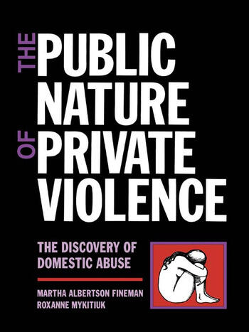 The Public Nature of Private Violence Women and the Discovery of Abuse book cover