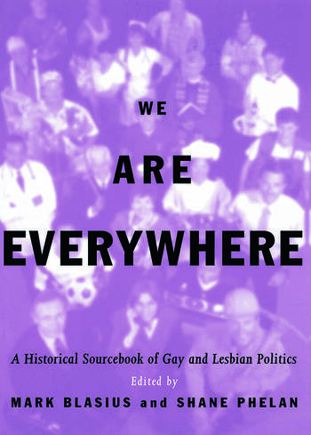 We Are Everywhere A Historical Sourcebook of Gay and Lesbian Politics book cover