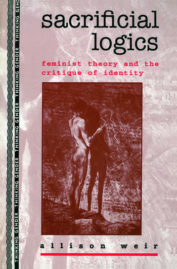 Sacrificial Logics Feminist Theory and the Critique of Identity book cover