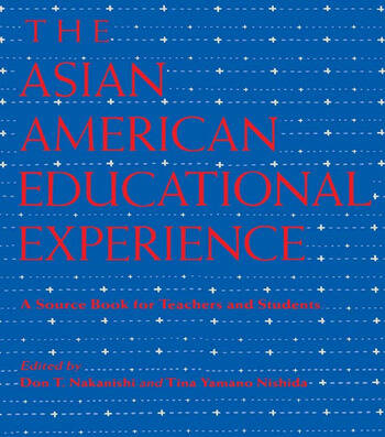The Asian American Educational Experience A Sourcebook for Teachers and Students book cover