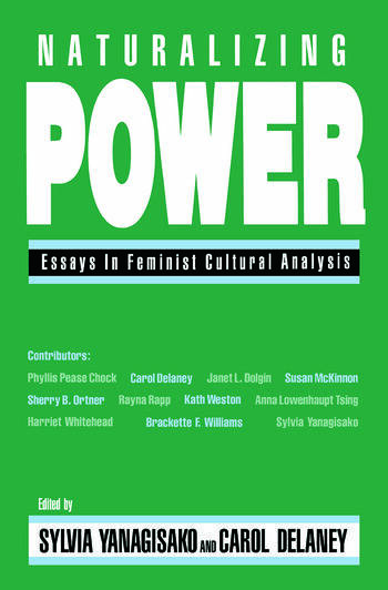 Naturalizing Power Essays in Feminist Cultural Analysis book cover