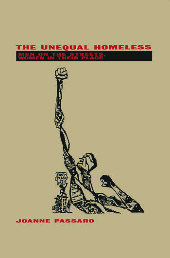 The Unequal Homeless Men on the Streets, Women in their Place book cover