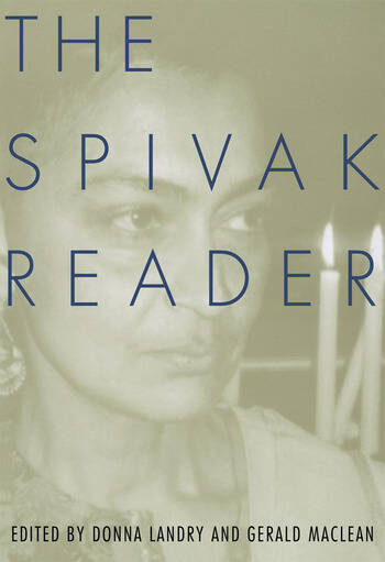 The Spivak Reader Selected Works of Gayati Chakravorty Spivak book cover