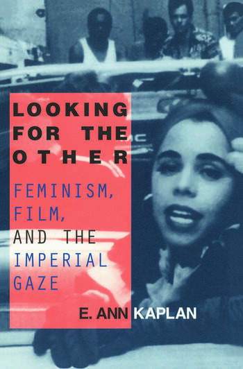 Looking for the Other Feminism, Film and the Imperial Gaze book cover