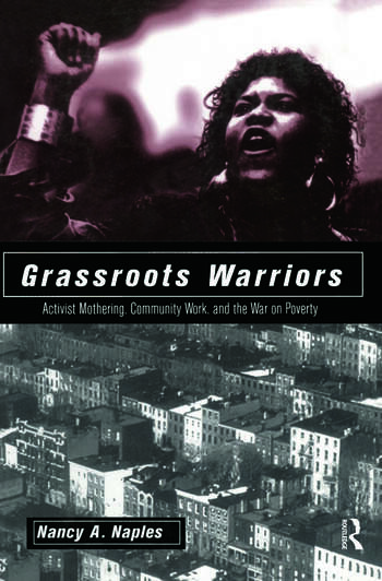 Grassroots Warriors Activist Mothering, Community Work, and the War on Poverty book cover