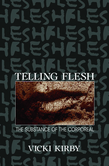 Telling Flesh The Substance of the Corporeal book cover
