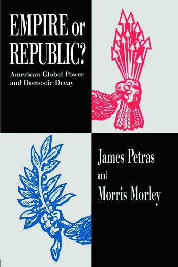 Empire or Republic? American Global Power and Domestic Decay book cover