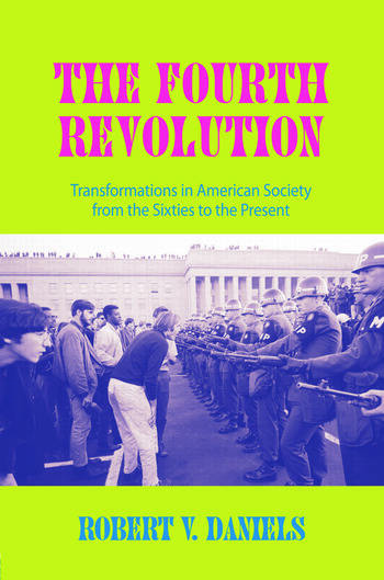 The Fourth Revolution Transformations in American Society from the Sixties to the Present book cover