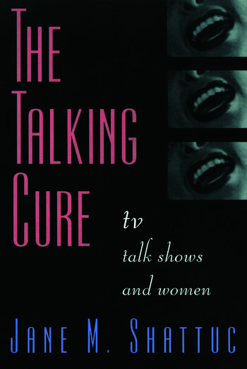 The Talking Cure TV Talk Shows and Women book cover