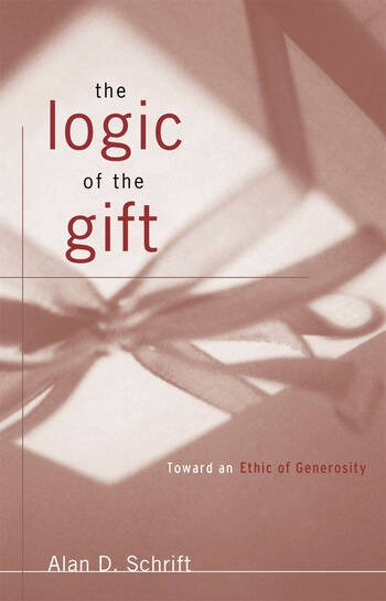 The Logic of the Gift Toward an Ethic of Generosity book cover