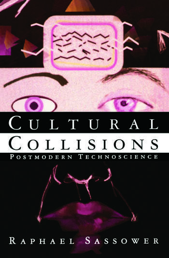 Cultural Collisions Postmodern Technoscience book cover