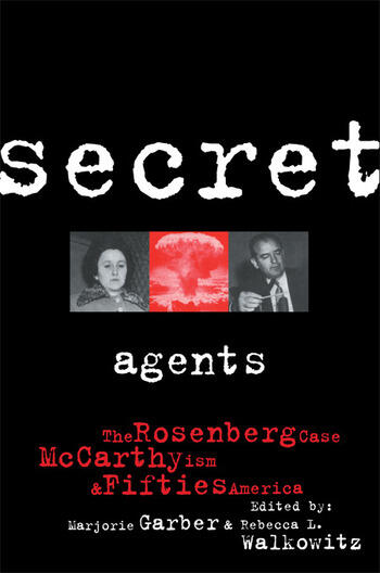 Secret Agents The Rosenberg Case, McCarthyism and Fifties America book cover