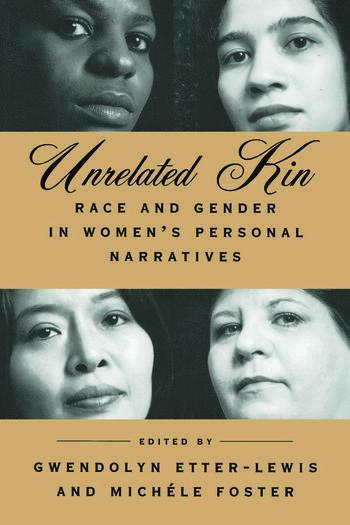 Unrelated Kin Race and Gender in Women's Personal Narratives book cover