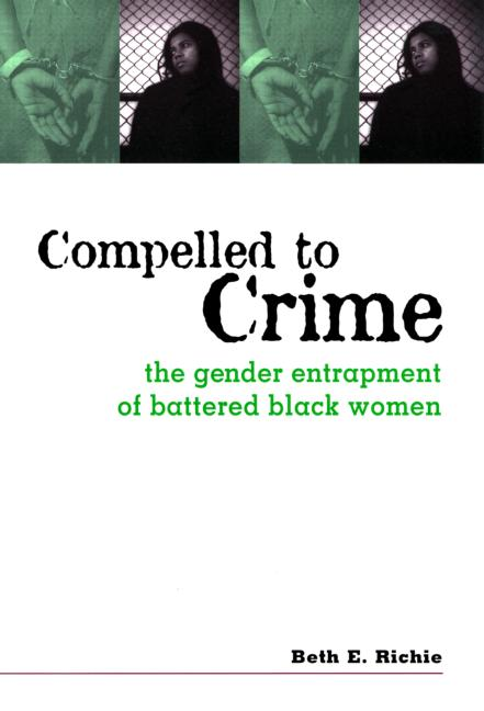 Compelled to Crime The Gender Entrapment of Battered, Black Women book cover