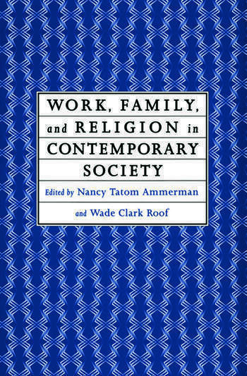Work, Family and Religion in Contemporary Society Remaking Our Lives book cover