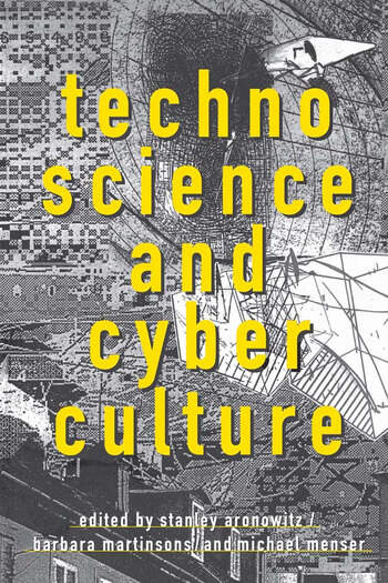 Technoscience and Cyberculture book cover