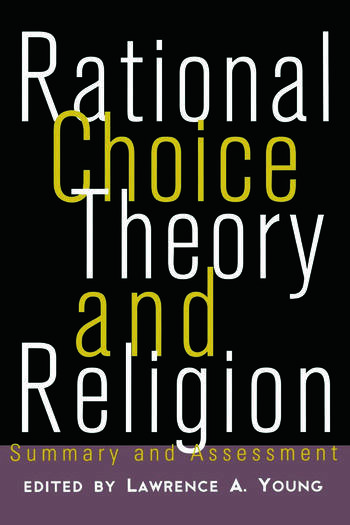 Rational Choice Theory and Religion Summary and Assessment book cover
