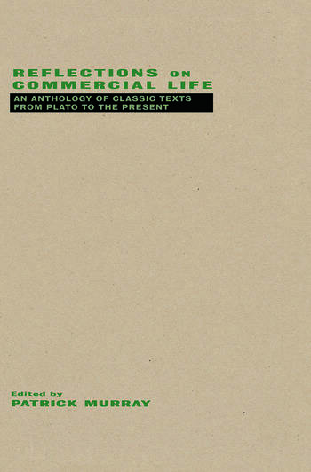 Reflections on Commercial Life An Anthology of Classic Texts from Plato to the Present book cover