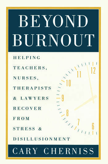 Beyond Burnout Helping Teachers, Nurses, Therapists and Lawyers Recover From Stress and Disillusionment book cover