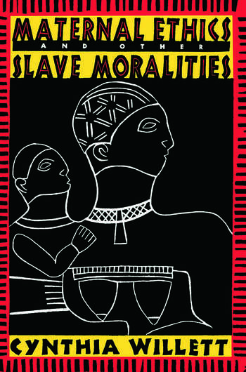 Maternal Ethics and Other Slave Moralities book cover