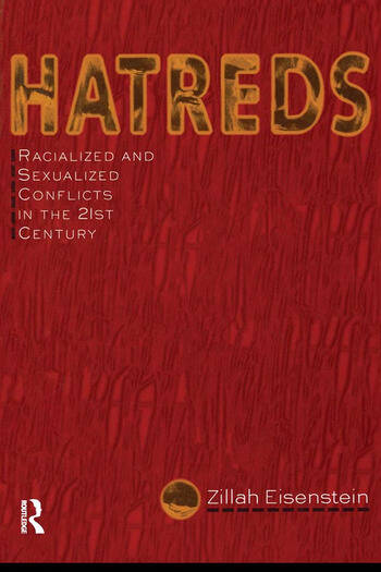 Hatreds Racialized and Sexualized Conflicts in the 21st Century book cover