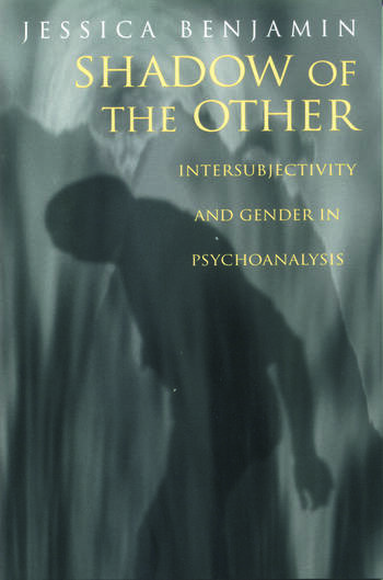 Shadow of the Other Intersubjectivity and Gender in Psychoanalysis book cover