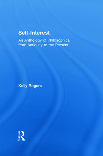 Self-Interest An Anthology of Philosophical Perspectives from Antiquity to the Present book cover