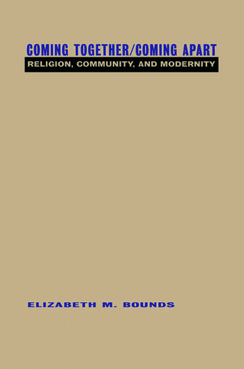 Coming Together/Coming Apart Religion, Community and Modernity book cover