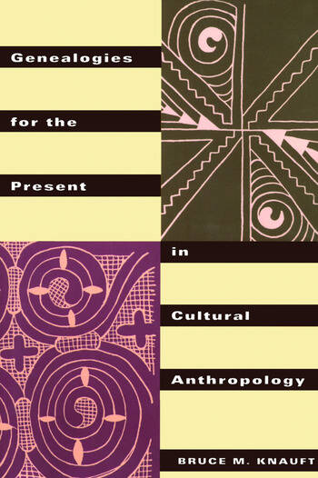 Genealogies for the Present in Cultural Anthropology book cover