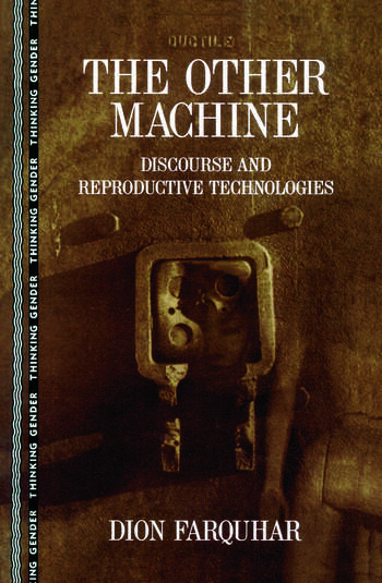 The Other Machine Discourse and Reproductive Technologies book cover