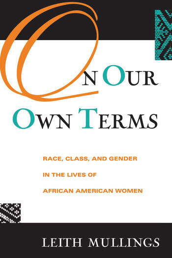 On Our Own Terms Race, Class, and Gender in the Lives of African-American Women book cover