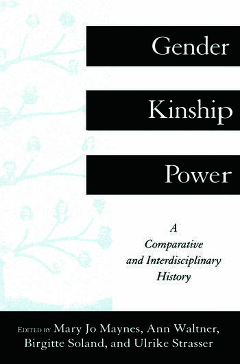 Gender, Kinship and Power A Comparative and Interdisciplinary History book cover