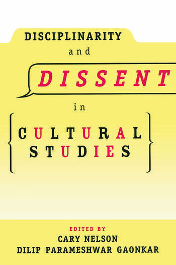Disciplinarity and Dissent in Cultural Studies book cover