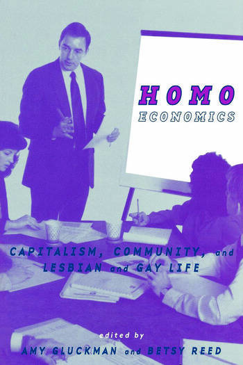 Homo Economics Capitalism, Community, and Lesbian and Gay Life book cover