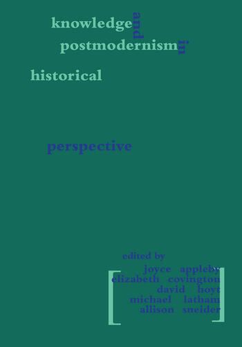Knowledge and Postmodernism in Historical Perspective book cover