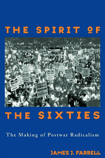 The Spirit of the Sixties The Making of Postwar Radicalism book cover
