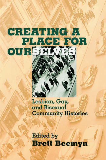Creating a Place For Ourselves Lesbian, Gay, and Bisexual Community Histories book cover