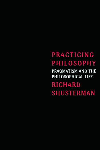 Practicing Philosophy Pragmatism and the Philosophical Life book cover