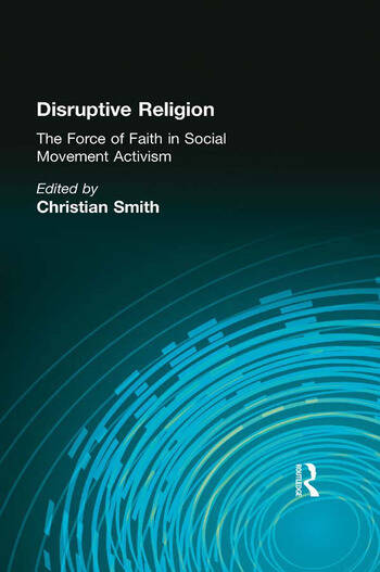 Disruptive Religion The Force of Faith in Social Movement Activism book cover