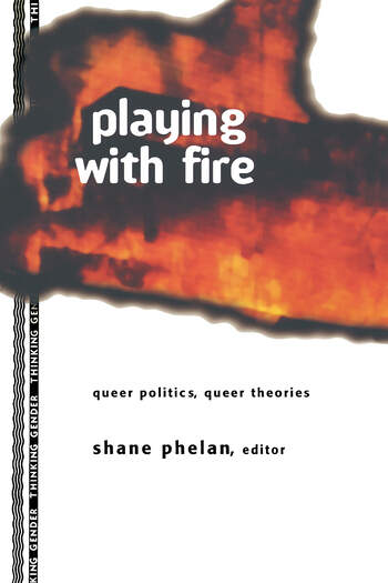 Playing with Fire Queer Politics, Queer Theories book cover