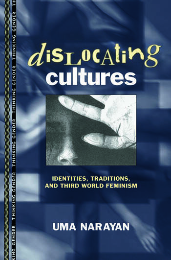 Dislocating Cultures Identities, Traditions, and Third World Feminism book cover