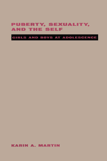 Puberty, Sexuality and the Self Girls and Boys at Adolescence book cover