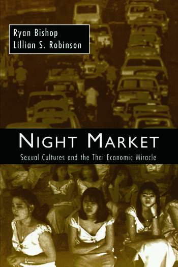 Night Market Sexual Cultures and the Thai Economic Miracle book cover