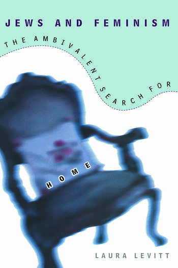Jews and Feminism The Ambivalent Search for Home book cover