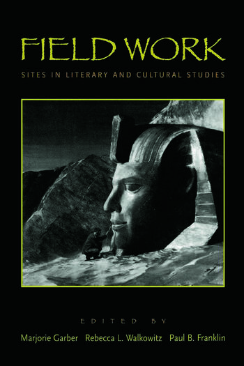 Field Work Sites in Literary and Cultural Studies book cover