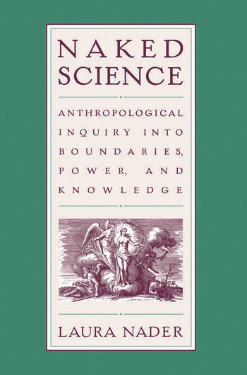 Naked Science Anthropological Inquiry into Boundaries, Power, and Knowledge book cover