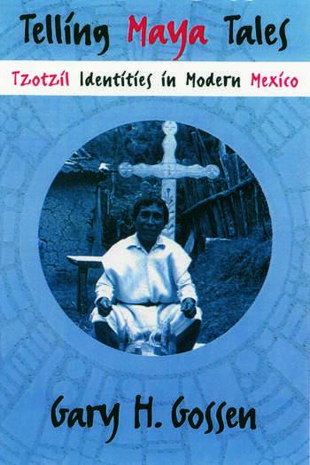 Telling Maya Tales Tzotzil Identities in Modern Mexico book cover
