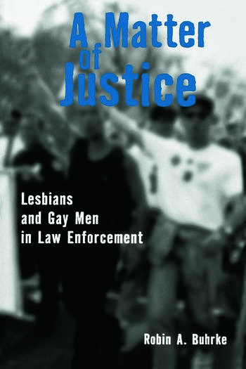 A Matter of Justice Lesbians and Gay Men in Law Enforcement book cover