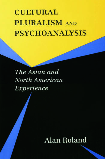 Cultural Pluralism and Psychoanalysis The Asian and North American Experience book cover