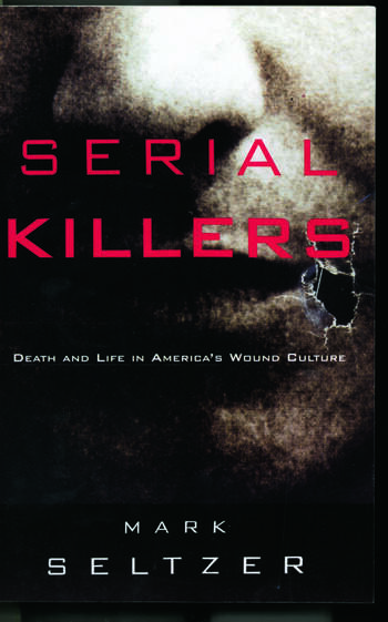 Serial Killers Death and Life in America's Wound Culture book cover